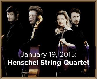 January 19, 2015: Henschel- String Quartet